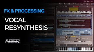 Vocal Resynthesis – How To Create Original Vocal Loops For Electronic Dance Music