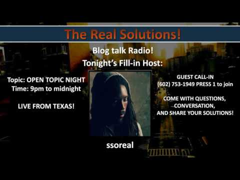 Talk Real Solutions Radio   OPEN TOPIC with ssoreal