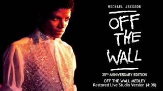 Michael Jackson - Off The Wall Medley (Live Studio Version) | Off The Wall 35th Anniversary