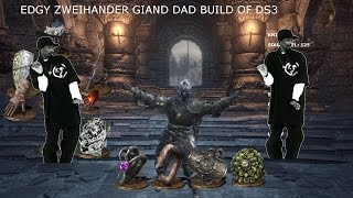 Dark Souls 3 - Giant Dad the Legendary (Edgy Dad)