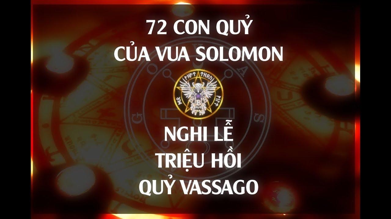 NGHI LỄ TRIỆU HỒI QUỶ VASSAGO - 72 CON QUỶ CỦA VUA SOLOMON