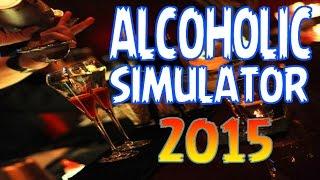Alcoholic simulator 2015 | Que es esto!!?? | Gamel