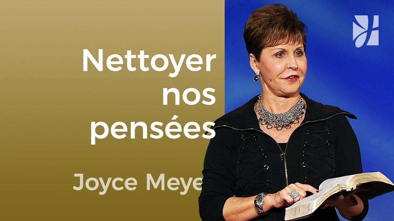 Contrôlez-vous vos pensées ? (4/7) - Joyce Meyer - Maîtriser mes pensées