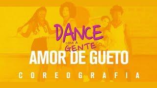 amor de gueto harmonia do samba feat thiaguinho dance com a gente coreografia