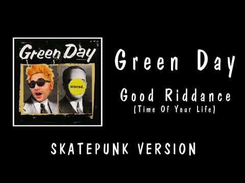 Green Day - Good Riddance (Time Of Your Life) [SKATEPUNK VERSION]