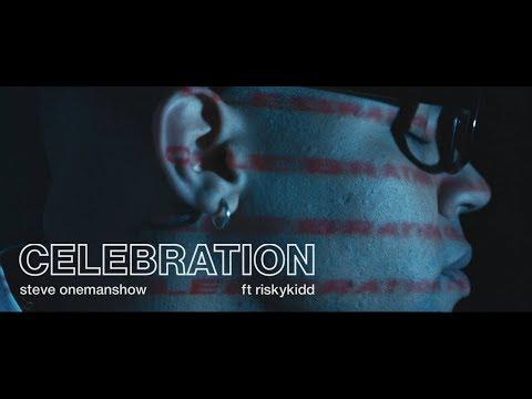 Steve Onemanshow - Celebration ft. Riskykidd (Official Music Video)