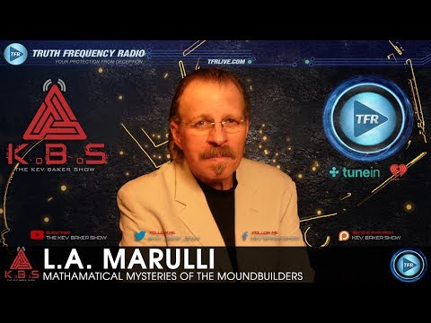 Mathematical Mysteries Of The Mound Builders & On The Trail Of The Nephilim with L.A. Marzulli