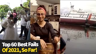 Top 60 Best Fails Of The Year (So Far)  2021