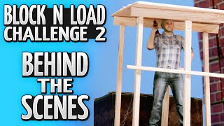 Block N Load Challenge 2 - Behind The Scenes