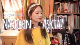 Nasılsın Aşkta? - Aleyna Tilki (cover by Koreli kız) Resimi