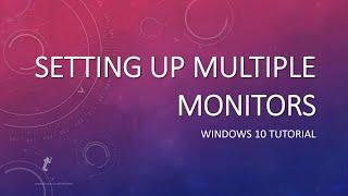windows 10 tutorial   how to setup multiple monitors
