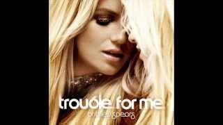 Britney Spears - Trouble For Me (Alternative Version) [Audio + Download]