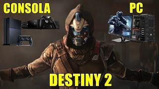 Destiny 2 EN CONSOLA O PC ? DONDE LO JUGARÉ