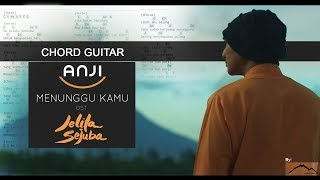 Download Lagu CHORD GITAR ANJI - MENUNGGU KAMU (OST. Jelita Sejuba ) Mp3