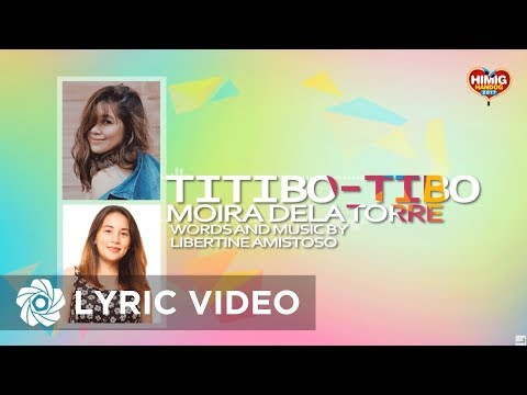 Moira Dela Torre - Titibo-tibo (Official Lyric Video)