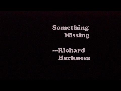 Something Missing - Richard Harkness // original song