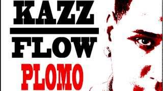 Kazz Flow- Plomo (Prod. By D