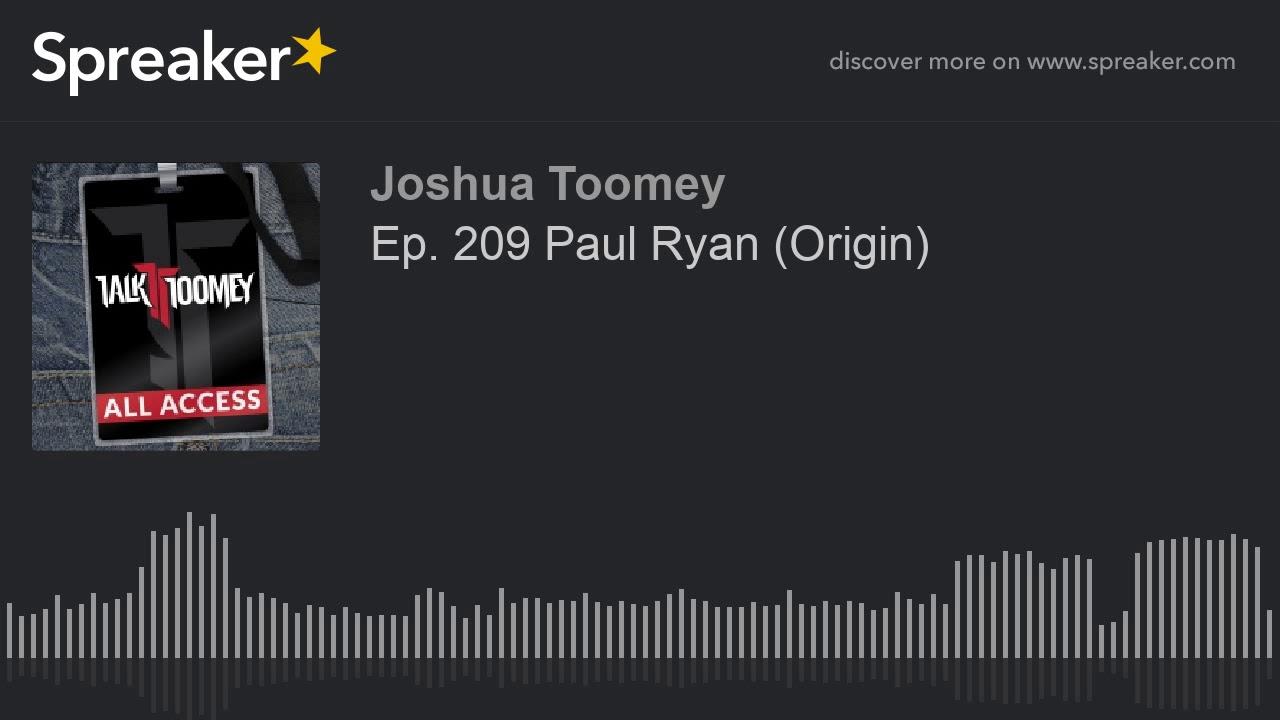 Ep  209 Paul Ryan  Origin