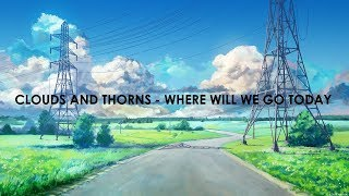 Clouds And Thorns - Where Will We Go Today