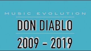 DON DIABLO: MUSIC EVOLUTION (2009 - 2019)