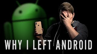 WHY I LEFT ANDROID.