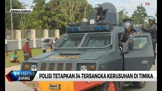 Polisi Tetapkan 34 Tersangka Kerusuhan di Timika Papua