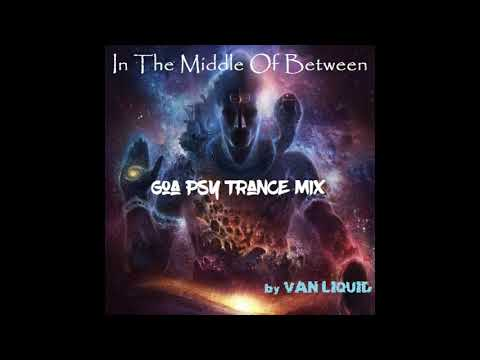 """""""In The Middle Of Between"""" Goa Psy Trance Mix 23012018"""