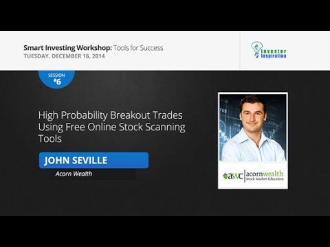 High Probability Breakout Trades Using Free Online Stock Scanning Tools | John Seville