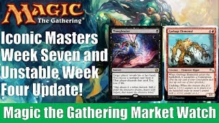 mtg market watch iconic masters week 7 and unstable week 4 update