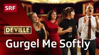 Gurgel Me Softly With This Song    Deville   SRF Comedy