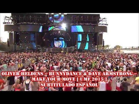 Oliver Heldens – Bunnydance & Dave Armstrong – Make Your Move [ UMF 2015 ] SUBTITULADO ESPAÑOL
