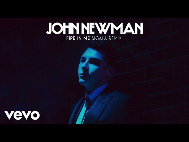 John Newman - Fire In Me (Sigala Remix)