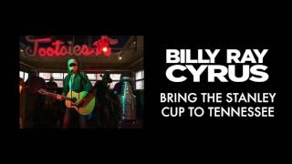 Billy Ray Cyrus - Bring the Stanley Cup to Tennessee YouTube Videos
