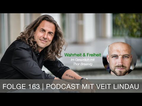 Wahrheit & Freiheit - Thor Braarvig im Gespräch mit Veit Lindau - Folge 163