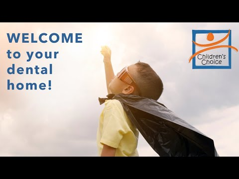 Childrens Choice Dental Care - Welcome to your dental home!