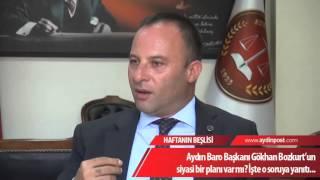 Aydın Baro Başkanı Gökhan Bozkurt'un siyasi bir planı var mı? İşte o soruya yanıt...