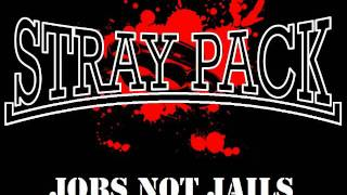 Stray Pack - Jobs Not Jails