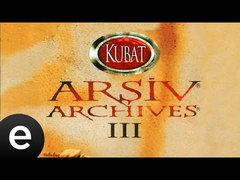 Kubat - Ah Bir Ataş Ve - Official Audio