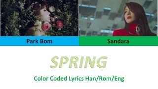 Park Bom(박봄), Dara (산다라박) - Spring (봄) (Color Coded Lyrics Han|Rom|Eng)