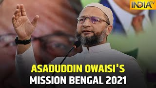 After An Impressive Performance In Bihar, Owaisi-Led AIMIM All Set To Conquer West Bengal In 2021