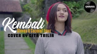 KEMBALI - STEVEN & COCONUT TREEZ Cover By GITA TRILIA ft Abil SKA 86