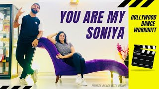 You Are My Soniya Bollywood Dance Workout   Dance Fitness Workout At Home   FITNESS DANCE With RAHUL