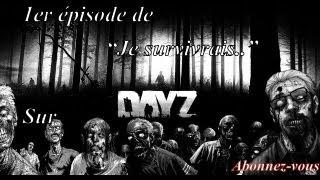 "DayZ Arma 3 Gameplay Fr ""Je survivrai.."" EP1"