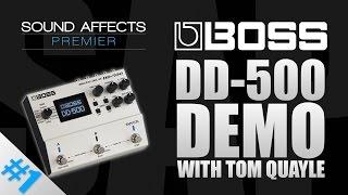 boss dd 500 multi digital delay effects pedal demo w tom quayle   part 1