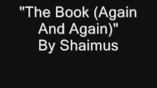 Watch Shaimus The Book again And Again video