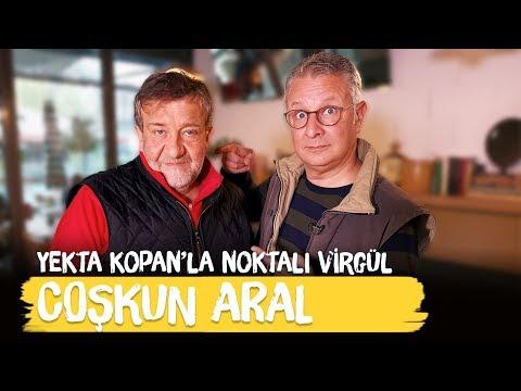 Coşkun Aral - Yekta Kopan ile Noktalı Virgül - Coşkun Aral Anlatıyor - Haberci