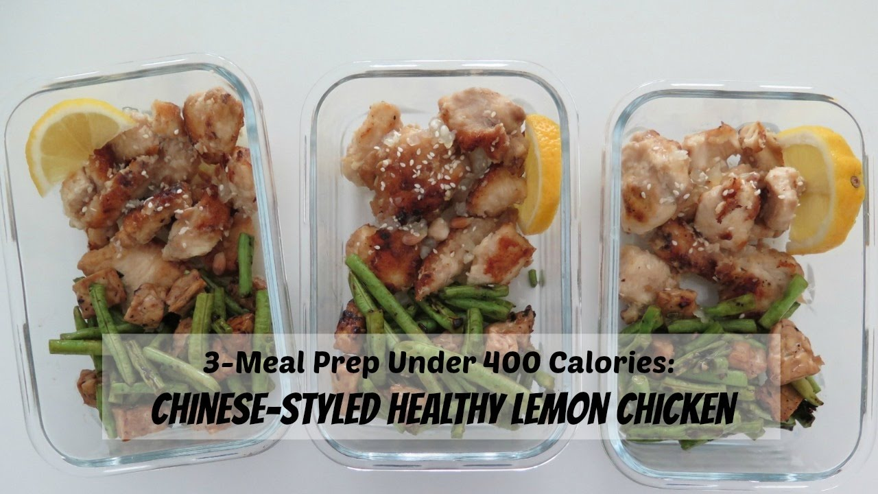 3 Meal Prep Under 400 Calories Chinese Styled Healthy Lemon Chicken Youtube