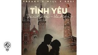 Tình Yêu Sài Gòn, Hà Nội - Freaky x Will x Xesi (Lyric Video / TAS Release)