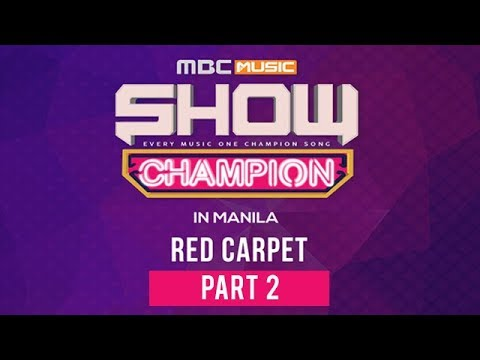LIVE: MBC Show Champion 2018 Red Carpet Event Part 2