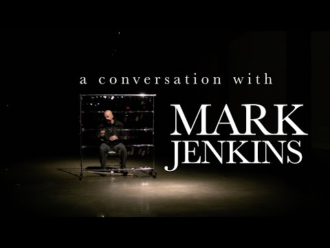 A conversation with Mark Jenkins
